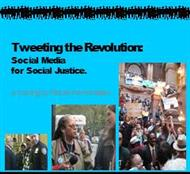 Tweeting the Revolution: Social Media for Social Justice. powerpoint presentation