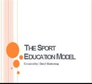 THE SPORT EDUCATION MODEL powerpoint presentation