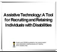 Assistive Technology: A Tool For Recruiting and Retaining Individuals with Disabilities powerpoint presentation