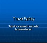 Travel Safety : Tips for successful and safe business travel powerpoint presentation