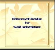 Disbursement Procedure For World Bank Assistance powerpoint presentation